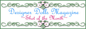 DESIGNER DOLLS FEATURED SHOT OF THE MONTH