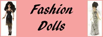 Click to View Fashion Dolls